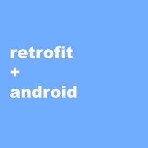 Retrofit+Android